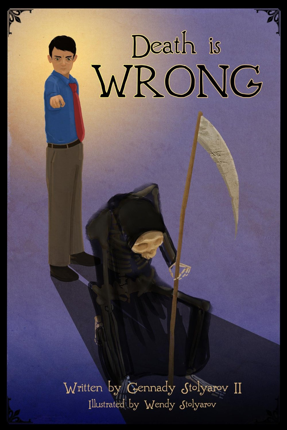 Death is Wrong - by Gennady Stolyarov II, Illustrated by Wendy Stolyarov